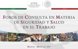 Nota exclusiva: Convocatoria a los Foros de Consulta de SST de la STPS 2017.