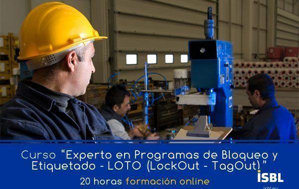 Curso OnLine: Experto en Programas de Bloqueo y Etiquetado - LOTO ( LockOut – TagOut)