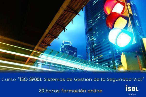 Curso ISO 39001: 2012 Sistemas de Gestión de la Seguridad Vial