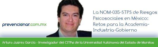 La NOM-035-STPS de Riesgos Psicosociales en México: Retos para la Academia- Industria-Gobierno