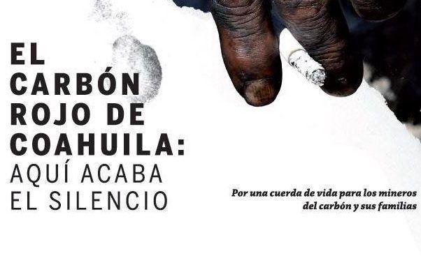 """"""" Carbón rojo de Coahuila"""": publican informe a 12 años de la tragedia de Pasta de Conchos"""