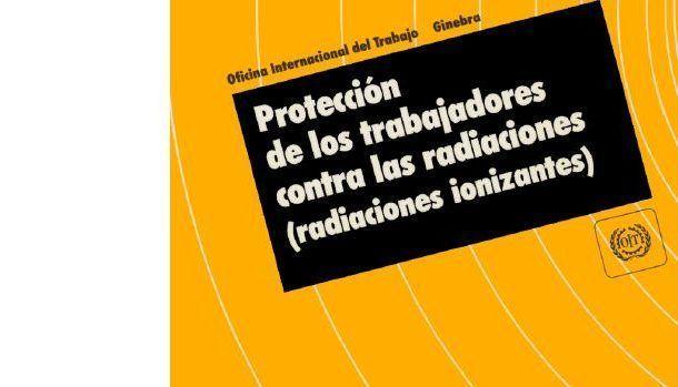 ¡Descarga! Los riesgos por radiaciones ionizantes deben prevenirse