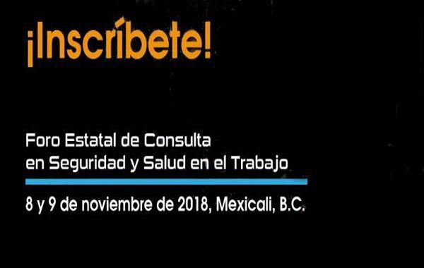Se acerca el Foro Estatal de Consulta en Seguridad y Salud en el Trabajo en Baja California