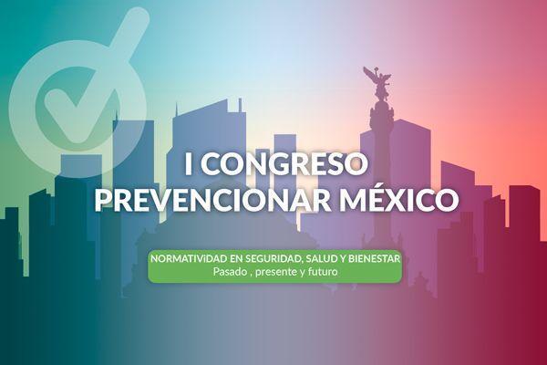 I Congreso Prevencionar México: ¡conoce el adelanto del Programa!