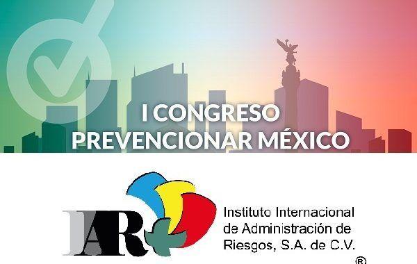 El Instituto Internacional de Administración de Riesgos (IIAR) apoyará en la difusión del Congreso Prevencionar México