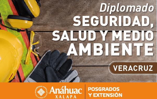 ¡Faltan pocos días! Inscríbete al Diplomado en Seguridad Salud y Medio Ambiente de la Universidad Anáhuac Xalapa