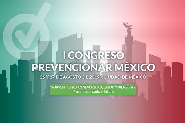 ¡Gracias al IMSS el I Congreso Prevencionar México ya tiene sede y fecha!