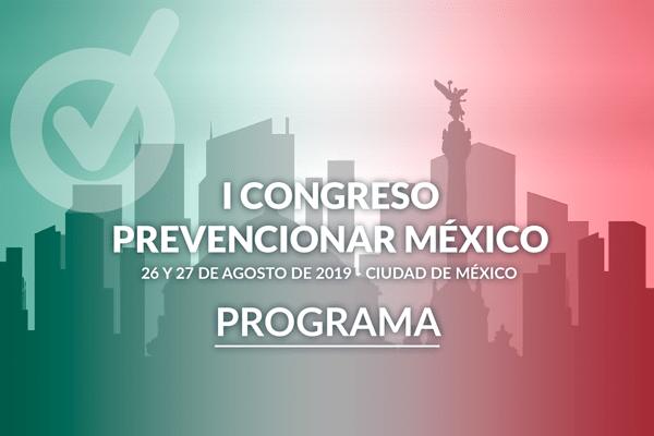 ¿Ya consultaste el Programa del I Congreso Prevencionar México?