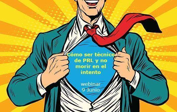 Cómo ser técnico de prevención y no morir en el intento #webinar