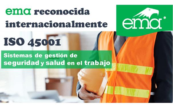 ema reconocida internacionalmente por su programa de acreditación para certificar la ISO 45001