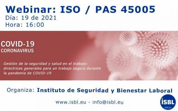 El Instituto de Seguridad y Bienestar imparte un webinar sobre la norma recién publicada Webinar ISO / PAS 45005