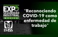 """Inscríbete al webinar """"Reconociendo COVID-19 como enfermedad de trabajo"""" impartido por el IMSS"""