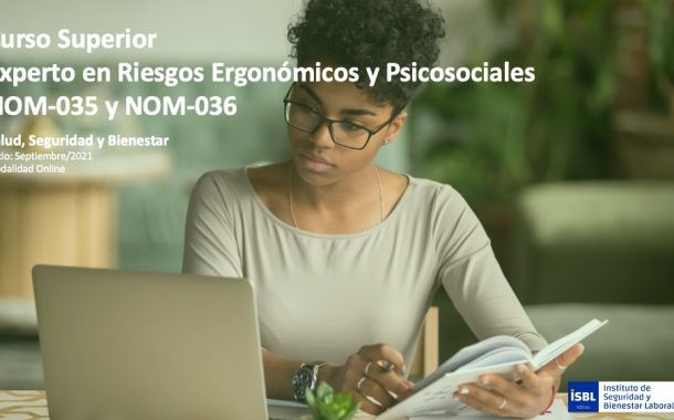 Curso Superior Experto en Riesgos Ergonómicos y Psicosociales NOM-035 y NOM-036 (Inicio Septiembre 2021)