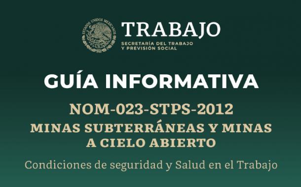 Se publica Guía informativa sobre la NOM-023-STPS-2012: Minas subterráneas y minas a cielo abierto