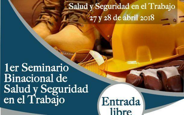¡No te pierdas el 1er Seminario Binacional de Salud y Seguridad en el Trabajo!