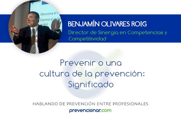 Prevenir o una  cultura de la prevención: Significado