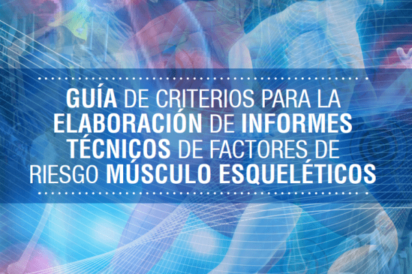 Descarga: Guía de criterios para la elaboración de informes técnicos de factores de riesgo músculo esqueléticos