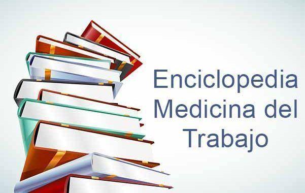 Descarga la nueva Enciclopedia práctica de Medicina del Trabajo