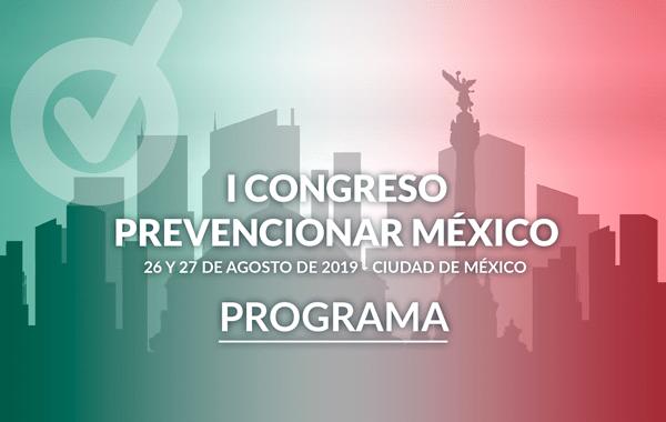Todo está listo para que comience el I Congreso Prevencionar México. ¿Ya viste el Programa?