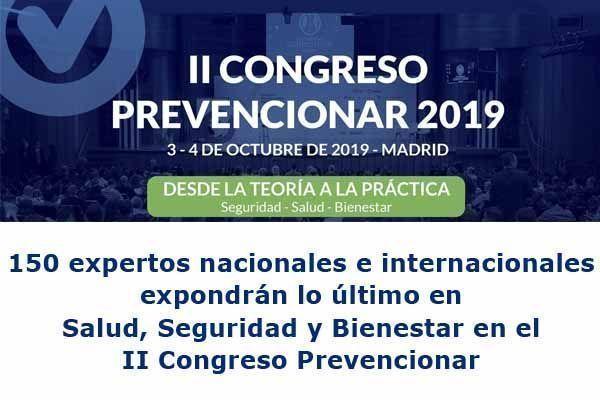 150 expertos nacionales e internacionales expondrán lo último en Salud, Seguridad y Bienestar en el II Congreso Prevencionar