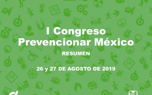 Échale un vistazo al Resumen del I Congreso Prevencionar México 2019