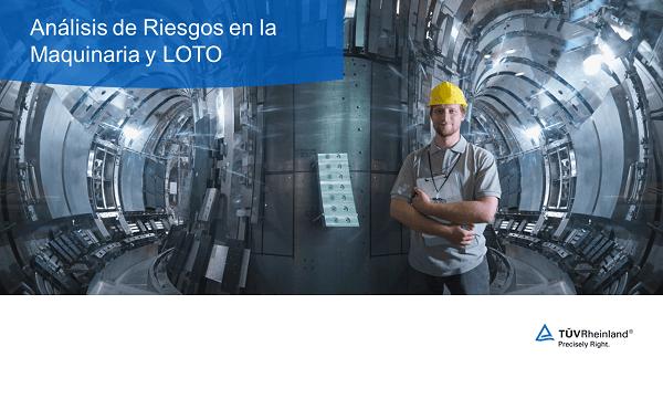 TÜV Rheinland: Puntos a considerar en el Análisis de Riesgos de la Maquinaria y LOTO