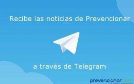 ¿Te gustaría ser el primero en recibir las noticias de Prevencionar en tú móvil?