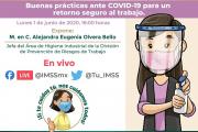 ¿Te perdiste la transmisión sobre Buenas prácticas ante COVID-19 para un Retorno Seguro al trabajo del IMSS? Aquí puedes encontrarla