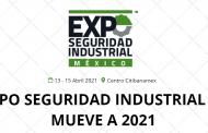 Expo Seguridad Industrial se pospone para abril de 2021