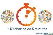 250 Charlas de 5 minutos para mejorar las gestión en prevención