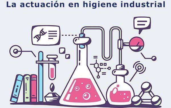 La actuación en higiene industrial