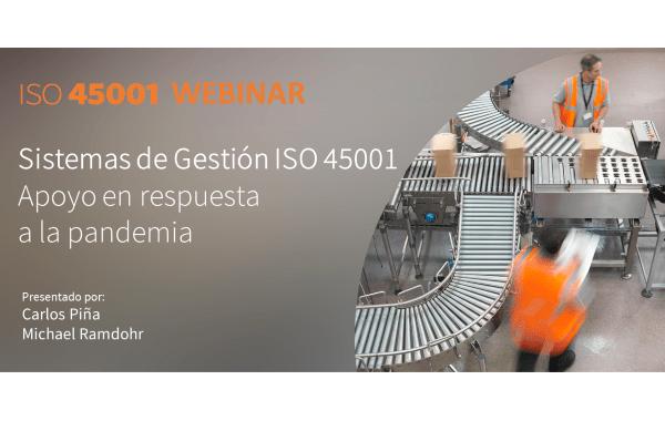 Webinar ISO 45001 – Apoyo en respuesta a la pandemia.