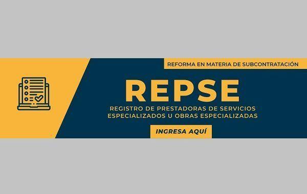 Se habilita el Registro de Prestadoras de Servicios Especializados u Obras especializadas (REPSE) de la STPS