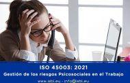Nueva norma: ISO 45003 Gestión de los riesgos Psicosociales en el Trabajo